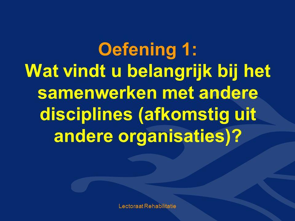 Oefening 1: Wat vindt u belangrijk bij het samenwerken met andere disciplines (afkomstig uit andere organisaties).