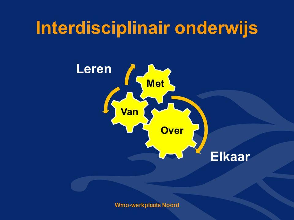 Interdisciplinair onderwijs Wmo-werkplaats Noord Over Van Met Leren Elkaar