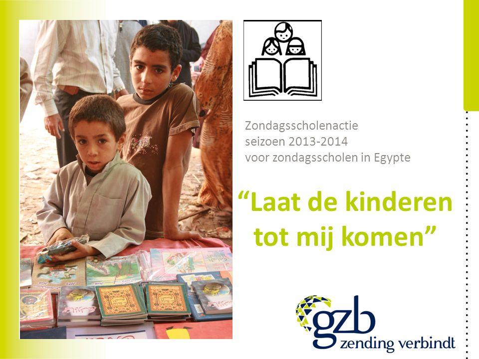 """""""Laat de kinderen tot mij komen"""" Zondagsscholenactie seizoen 2013-2014 voor zondagsscholen in Egypte"""