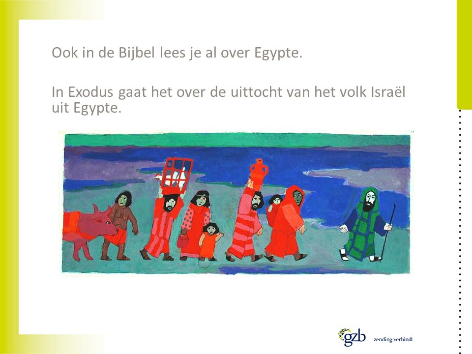 Ook in de Bijbel lees je al over Egypte. In Exodus gaat het over de uittocht van het volk Israël uit Egypte.