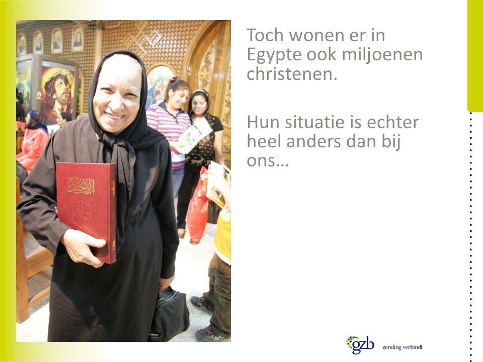 Toch wonen er in Egypte ook miljoenen christenen. Hun situatie is echter heel anders dan bij ons…