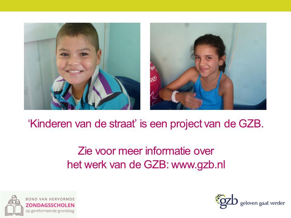 'Kinderen van de straat' is een project van de GZB.