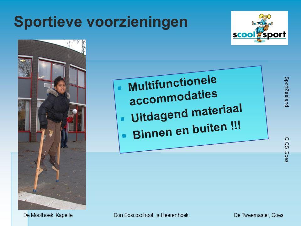 Sportieve voorzieningen  Multifunctionele accommodaties  Uitdagend materiaal  Binnen en buiten !!.
