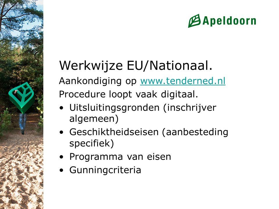 Werkwijze EU/Nationaal. Aankondiging op www.tenderned.nlwww.tenderned.nl Procedure loopt vaak digitaal. Uitsluitingsgronden (inschrijver algemeen) Ges