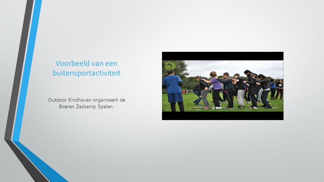Voorbeeld van een buitensportactiviteit Outdoor Eindhoven organiseert de Boeren Zeskamp Spelen.