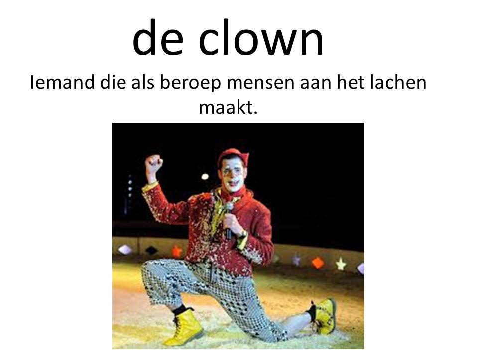 de clown Iemand die als beroep mensen aan het lachen maakt.
