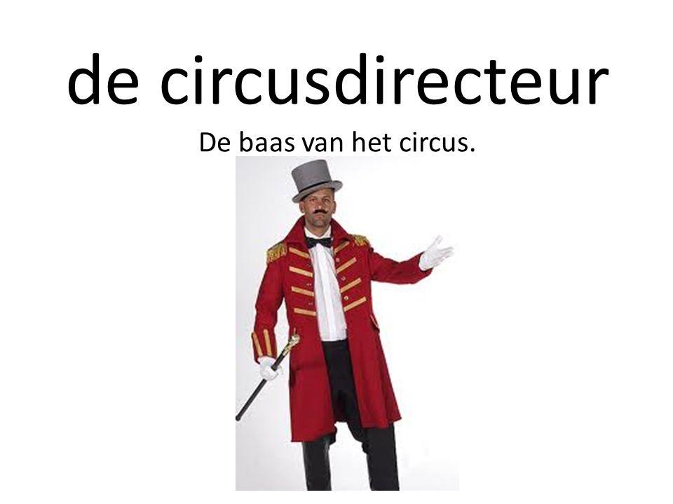 de circusdirecteur De baas van het circus.