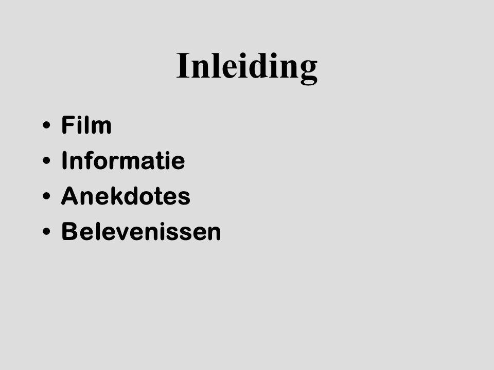 Inleiding Film Informatie Anekdotes Belevenissen