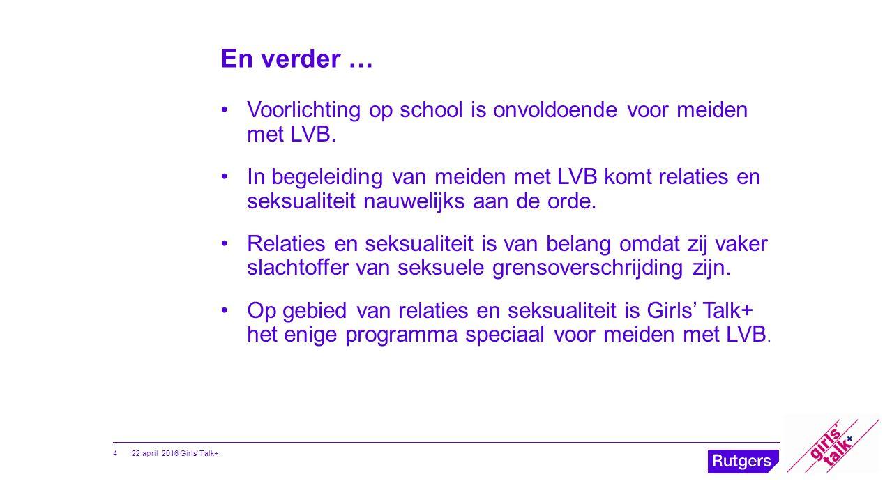 En verder … Voorlichting op school is onvoldoende voor meiden met LVB. In begeleiding van meiden met LVB komt relaties en seksualiteit nauwelijks aan