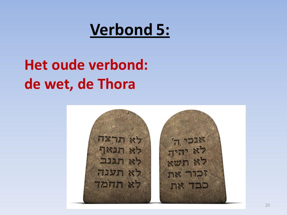 Verbond 5: Het oude verbond: de wet, de Thora 20