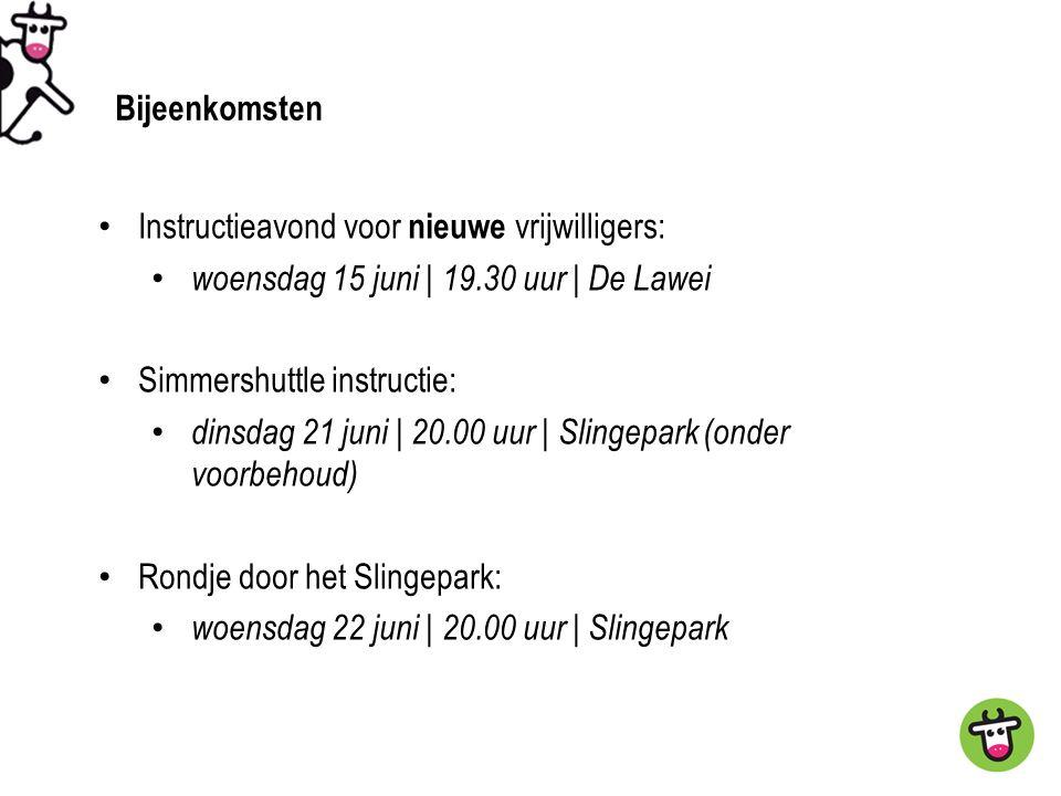 Instructieavond voor nieuwe vrijwilligers: woensdag 15 juni | 19.30 uur | De Lawei Simmershuttle instructie: dinsdag 21 juni | 20.00 uur | Slingepark (onder voorbehoud) Rondje door het Slingepark: woensdag 22 juni | 20.00 uur | Slingepark Van nu tot aan Simmerdeis Bijeenkomsten