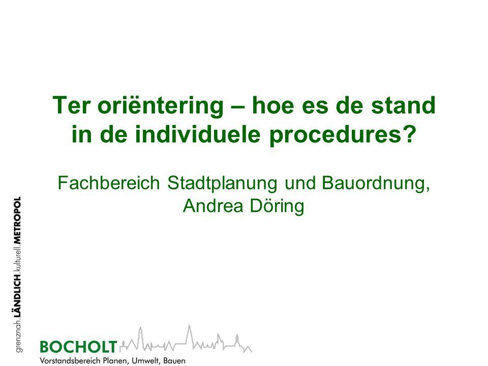 Ter oriëntering – hoe es de stand in de individuele procedures.
