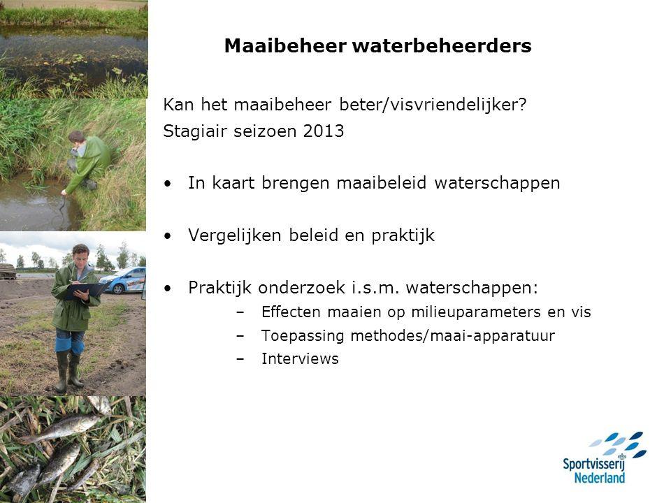 Maaibeheer waterbeheerders Kan het maaibeheer beter/visvriendelijker.