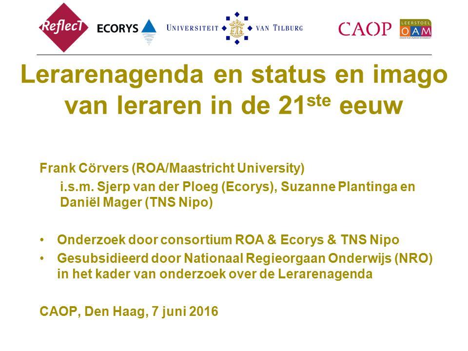 Lerarenagenda en status en imago van leraren in de 21 ste eeuw Frank Cörvers (ROA/Maastricht University) i.s.m.