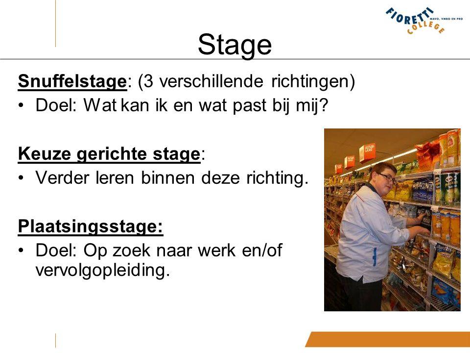 Stage Snuffelstage: (3 verschillende richtingen) Doel: Wat kan ik en wat past bij mij.