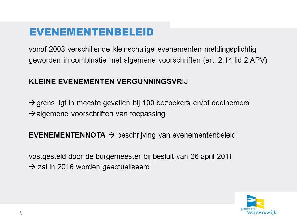 vanaf 2008 verschillende kleinschalige evenementen meldingsplichtig geworden in combinatie met algemene voorschriften (art.