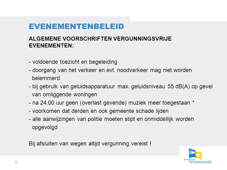 ALGEMENE VOORSCHRIFTEN VERGUNNINGSVRIJE EVENEMENTEN: - voldoende toezicht en begeleiding - doorgang van het verkeer en evt.