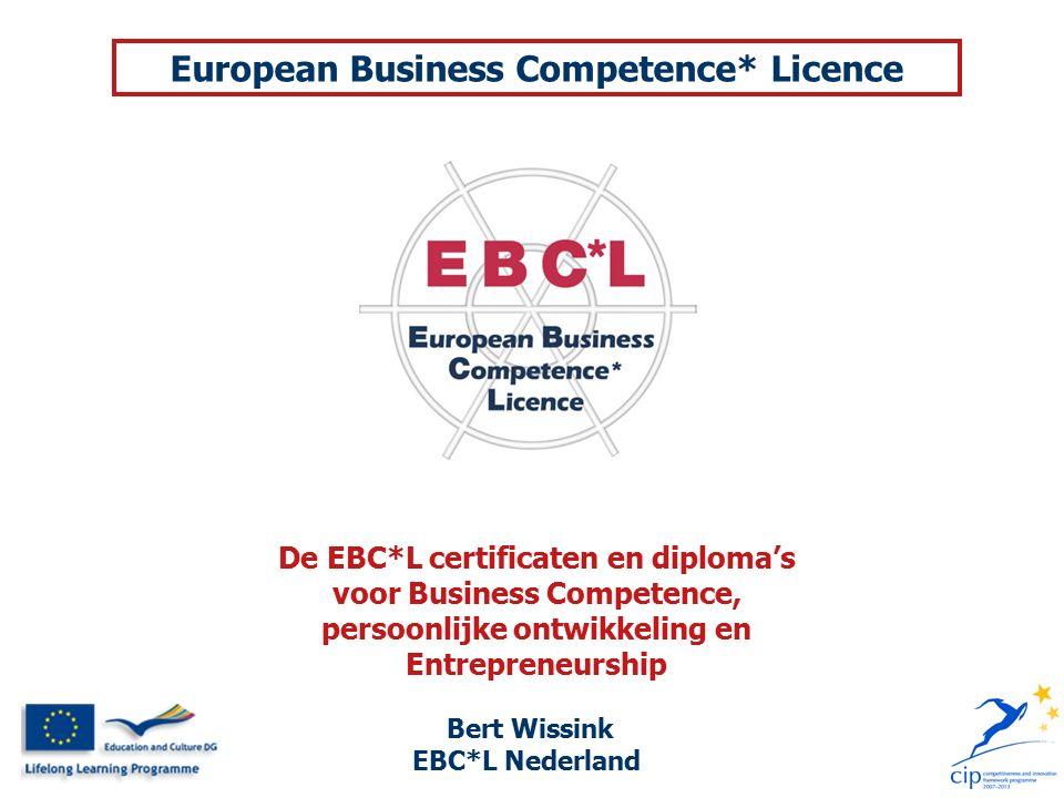 Bert Wissink EBC*L Nederland De EBC*L certificaten en diploma's voor Business Competence, persoonlijke ontwikkeling en Entrepreneurship European Business Competence* Licence