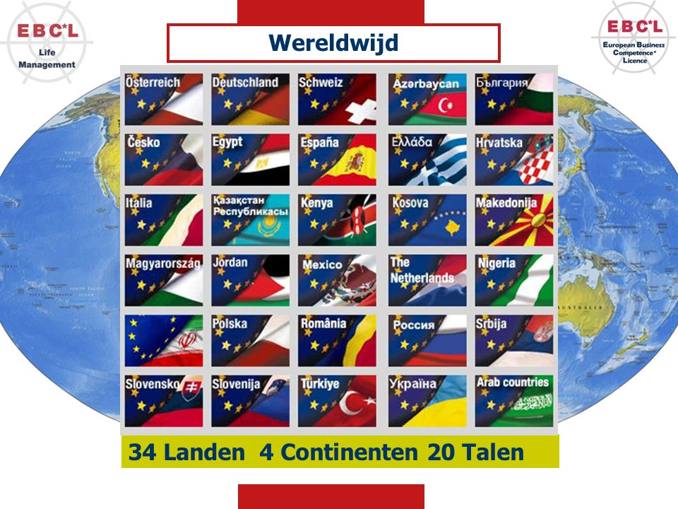 34 Landen 4 Continenten 20 Talen Wereldwijd