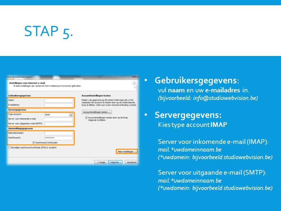 STAP 5. Gebruikersgegevens: vul naam en uw e-mailadres in. (bijvoorbeeld: info@studiowebvision.be) Servergegevens: Kies type account IMAP Server voor