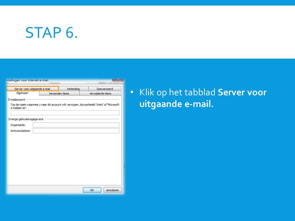 STAP 6. Klik op het tabblad Server voor uitgaande e-mail.