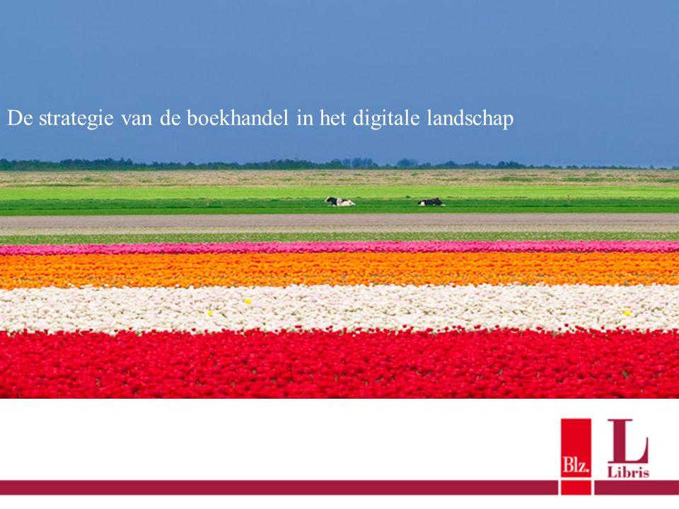 De strategie van de boekhandel in het nieuwe, digitale landschap De strategie van de boekhandel in het digitale landschap