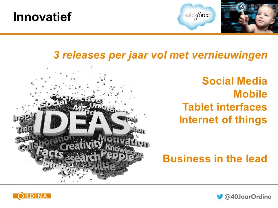 Innovatief 6 3 releases per jaar vol met vernieuwingen Social Media Mobile Tablet interfaces Internet of things Business in the lead