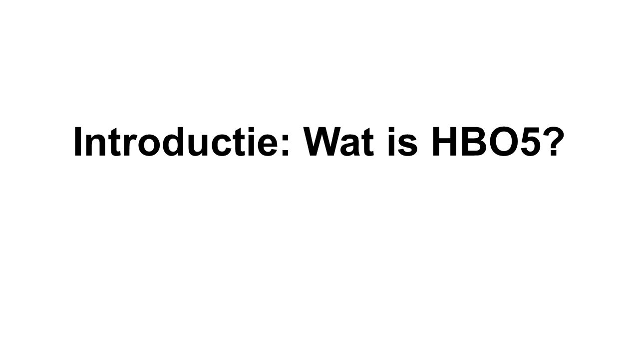 Introductie: Wat is HBO5