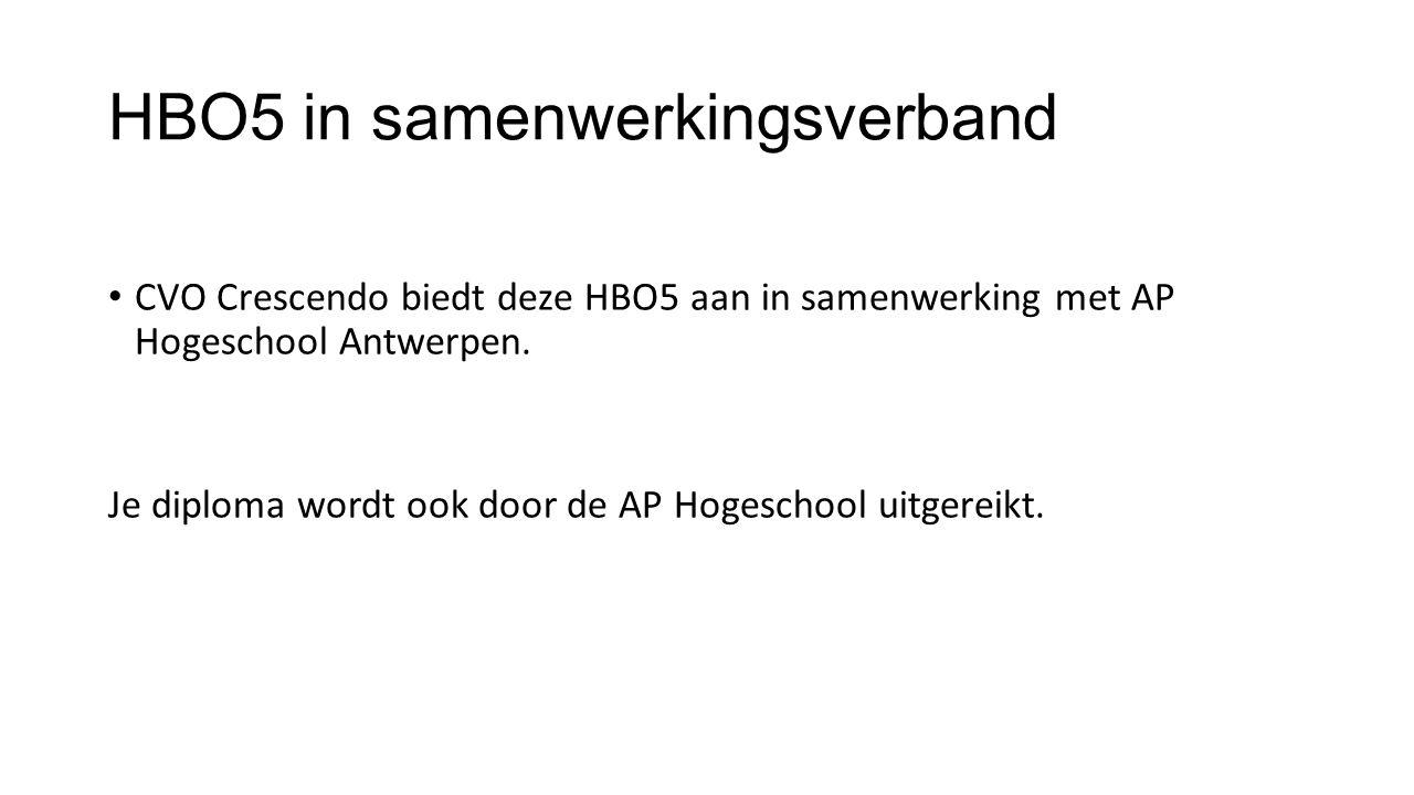 HBO5 in samenwerkingsverband CVO Crescendo biedt deze HBO5 aan in samenwerking met AP Hogeschool Antwerpen.