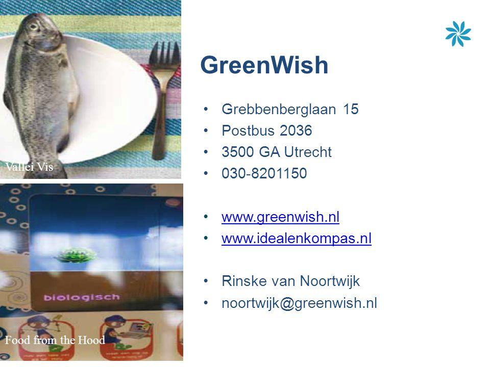 GreenWish Grebbenberglaan 15 Postbus 2036 3500 GA Utrecht 030-8201150 www.greenwish.nl www.idealenkompas.nl Rinske van Noortwijk noortwijk@greenwish.nl Rescued Natuursuper Vallei Vis Food from the Hood