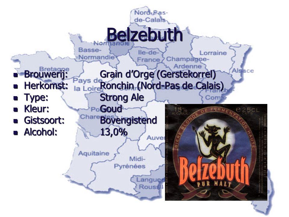 Belzebuth Brouwerij: Grain d'Orge (Gerstekorrel) Brouwerij: Grain d'Orge (Gerstekorrel) Herkomst:Ronchin (Nord-Pas de Calais) Herkomst:Ronchin (Nord-Pas de Calais) Type:Strong Ale Type:Strong Ale Kleur:Goud Kleur:Goud Gistsoort:Bovengistend Gistsoort:Bovengistend Alcohol:13,0% Alcohol:13,0%