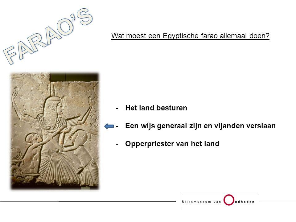 Wat moest een Egyptische farao allemaal doen.