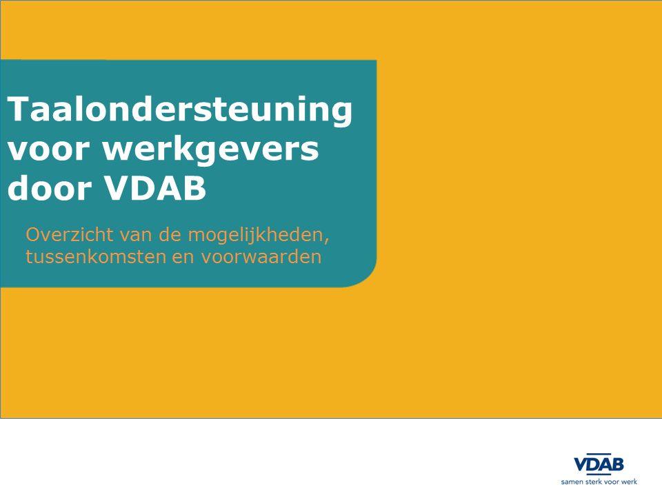 Overzicht van de mogelijkheden, tussenkomsten en voorwaarden Taalondersteuning voor werkgevers door VDAB