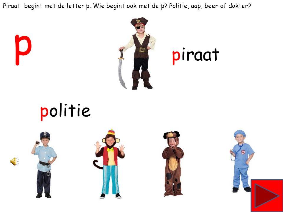 Pirinses begint met de letter p. Wie begint ook met de p.