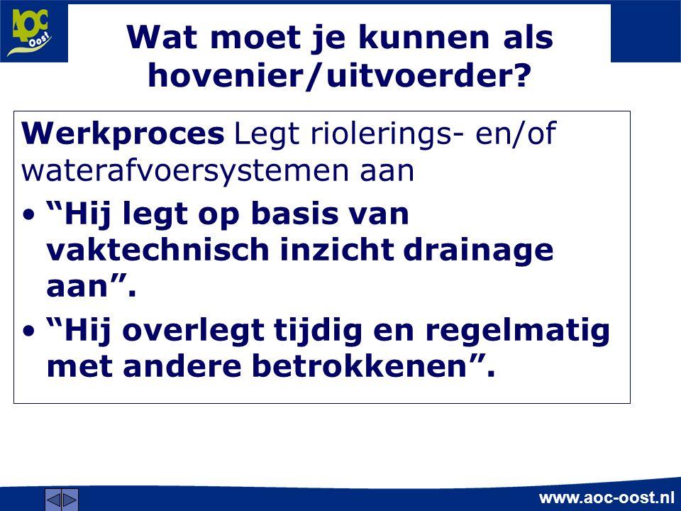www.aoc-oost.nl Wat moet je kunnen als hovenier/uitvoerder.