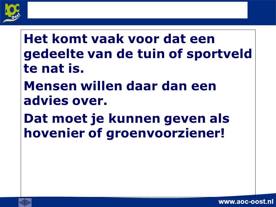 www.aoc-oost.nl Oplossingen voor de wateroverlast in een tuin: 1.Hemelwaterafvoer verbeteren, 2.Grondbewerking; 3.Grondverbetering; 4.Drainagebuizen leggen http://arrangeren.wikiwijs.nl/33251/Drainage#sub202441 http://arrangeren.wikiwijs.nl/33251/Drainage#sub202441 5.