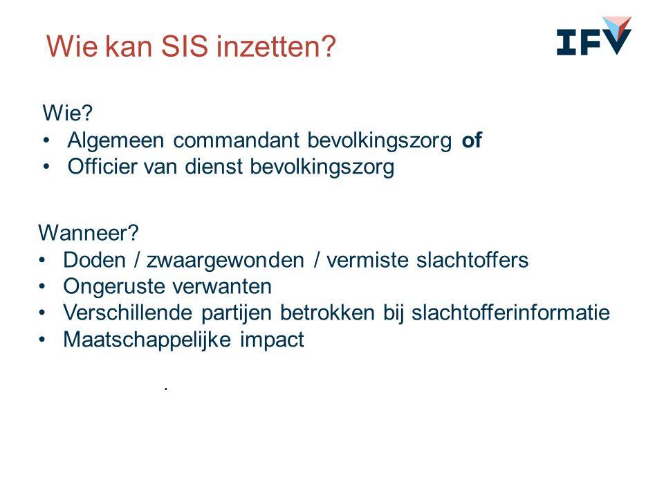 Wie. Algemeen commandant bevolkingszorg of Officier van dienst bevolkingszorg Wanneer.