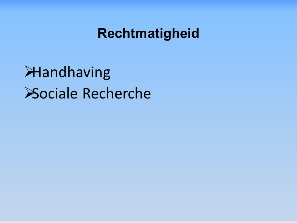 Rechtmatigheid  Handhaving  Sociale Recherche