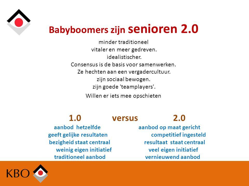 Babyboomers zijn senioren 2.0 minder traditioneel vitaler en meer gedreven.