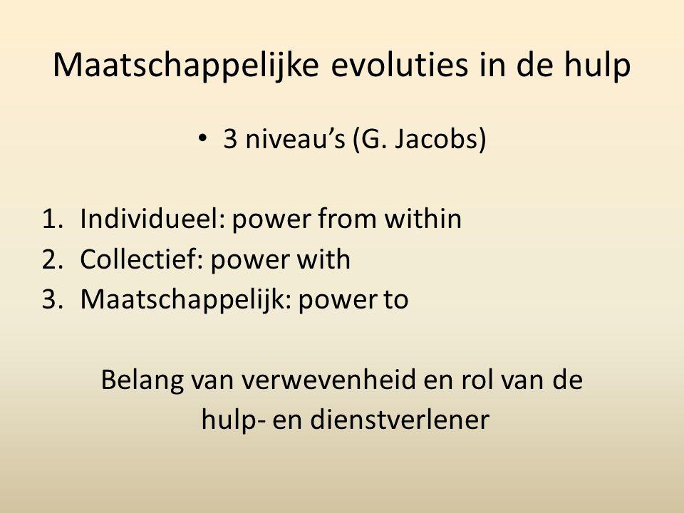 Maatschappelijke evoluties in de hulp 3 niveau's (G.