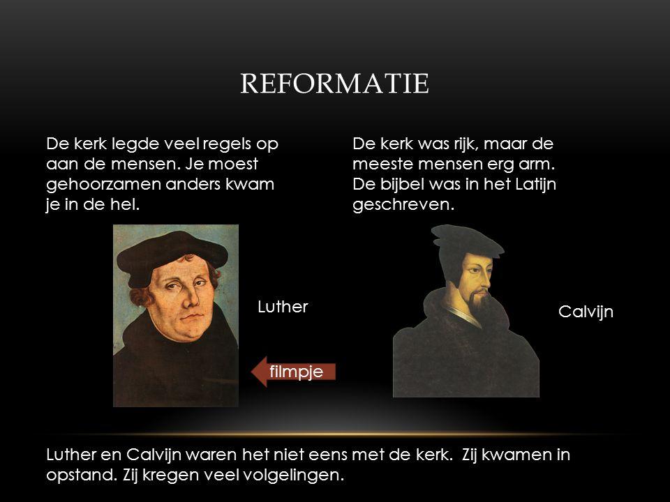REFORMATIE De kerk legde veel regels op aan de mensen.