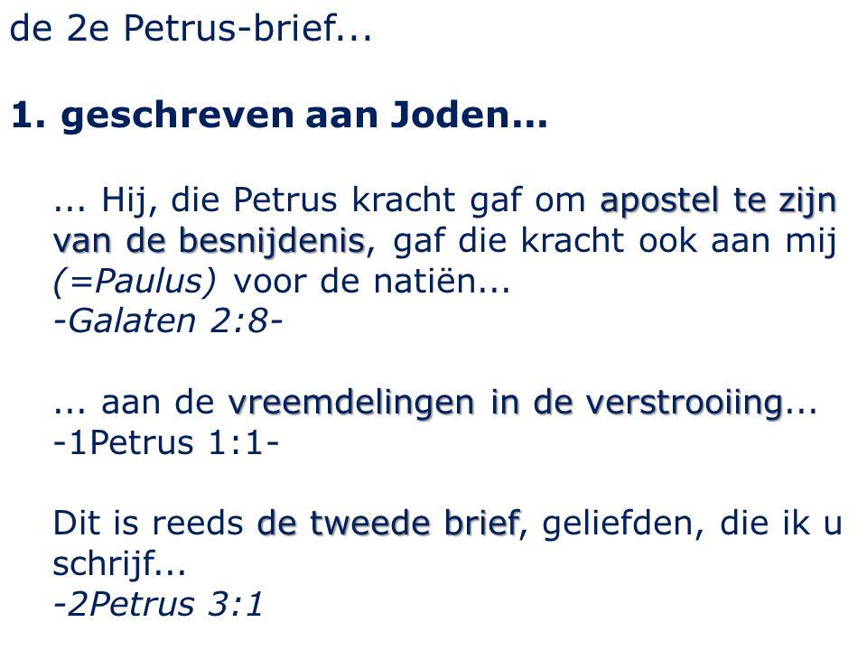 de 2e Petrus-brief...2. geschreven vlak voor Petrus sterven ...