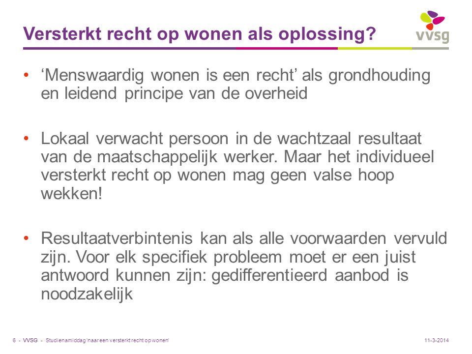 VVSG - Versterkt recht op wonen als oplossing? 'Menswaardig wonen is een recht' als grondhouding en leidend principe van de overheid Lokaal verwacht p