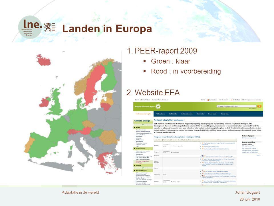 Adaptatie in de wereldJohan Bogaert 28 juni 2010 Landen in Europa 1.PEER-raport 2009  Groen : klaar  Rood : in voorbereiding 2.Website EEA