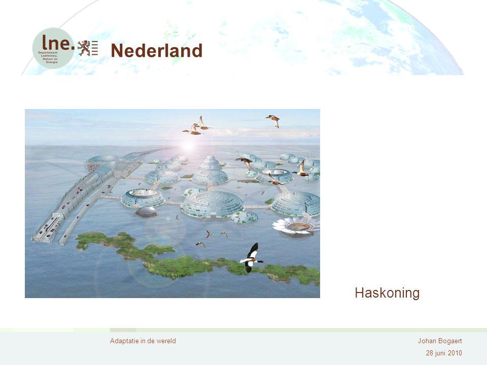 Adaptatie in de wereldJohan Bogaert 28 juni 2010 Nederland Haskoning