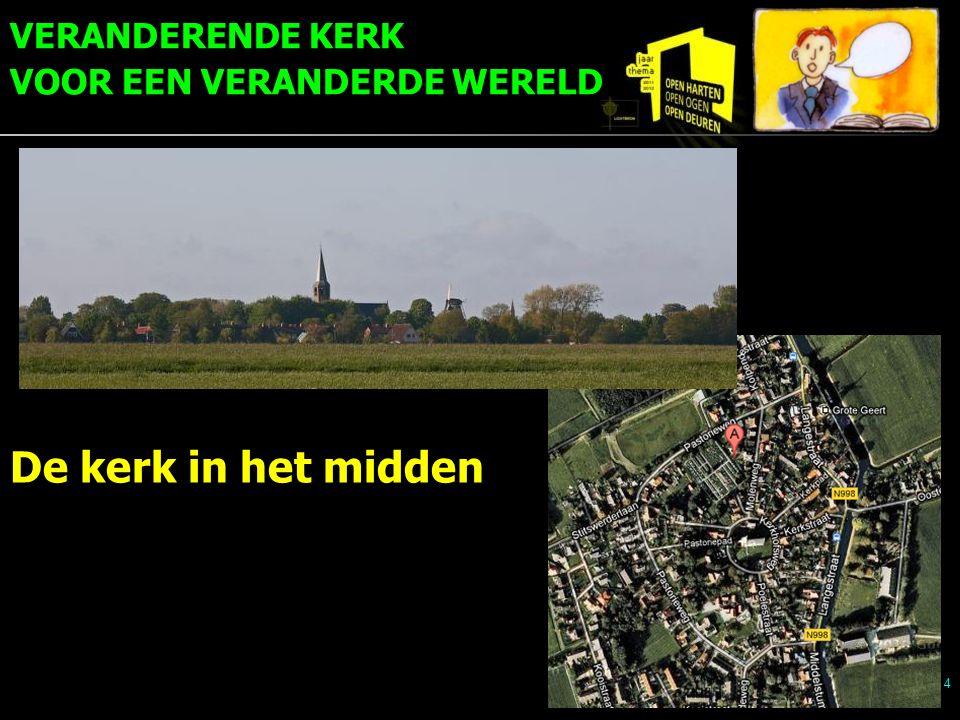 VERANDERENDE KERK VOOR EEN VERANDERDE WERELD 5 De kerkverspreid in het midden aan de rand opnieuw verspreid?