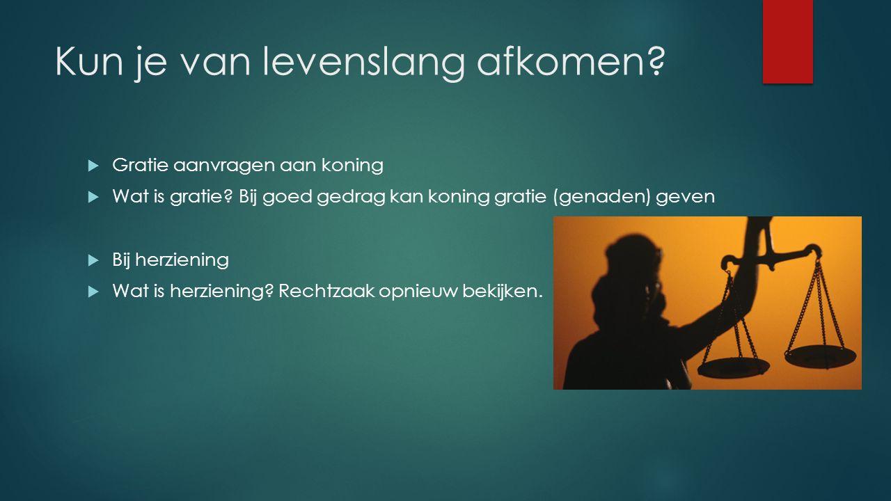 Conclusie  Levenslang is echt levenslang in Holland!