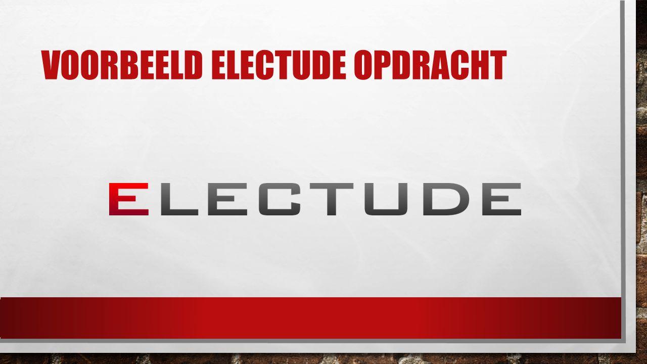 VOORBEELD ELECTUDE OPDRACHT