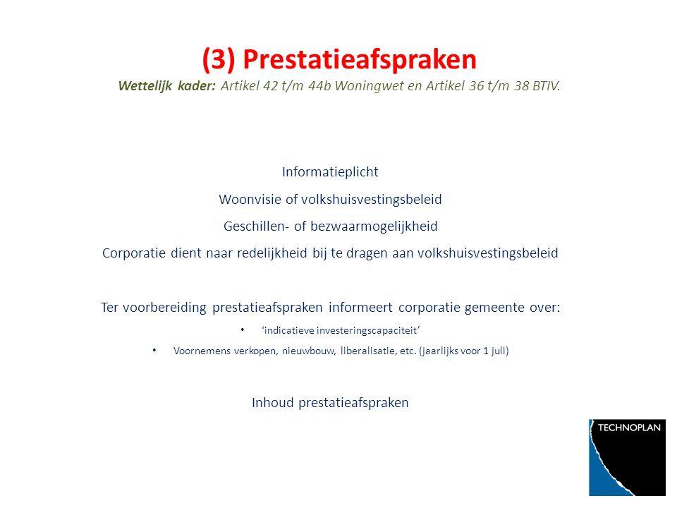 (3) Prestatieafspraken Wettelijk kader: Artikel 42 t/m 44b Woningwet en Artikel 36 t/m 38 BTIV.