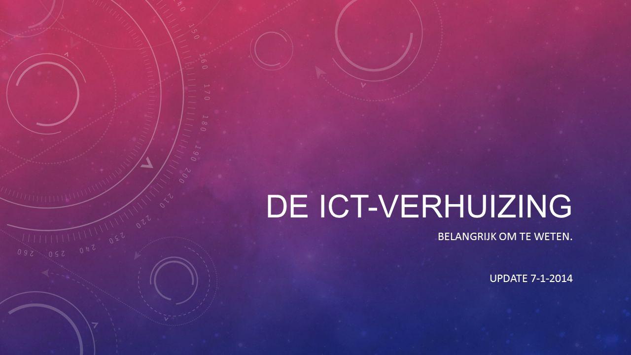 DE ICT-VERHUIZING BELANGRIJK OM TE WETEN. UPDATE 7-1-2014